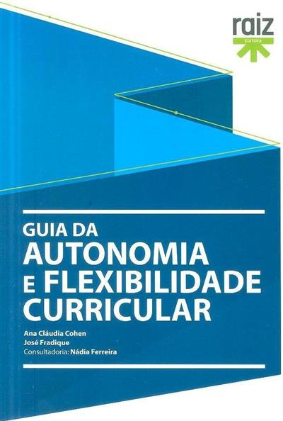 Guia da autonomia e flexibilidade curricular (Ana Cláudia Cohen, José Fradique)