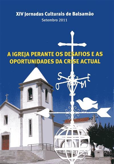 A igreja perante os desafios e as oportunidades da crise actual (XIV Jornadas Culturais de Balsamão)