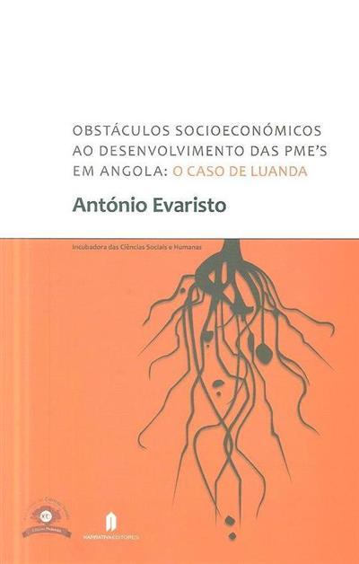 Obstáculos socioeconómicos ao desenvolvimento das PME's em Angola (António Evaristo)