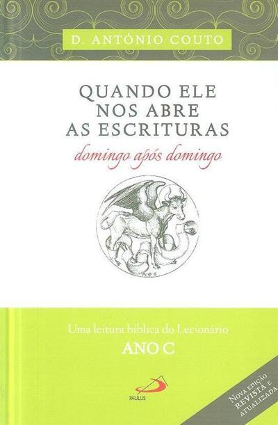Quando Ele nos abre as escrituras, domingo após domingo (António Couto)