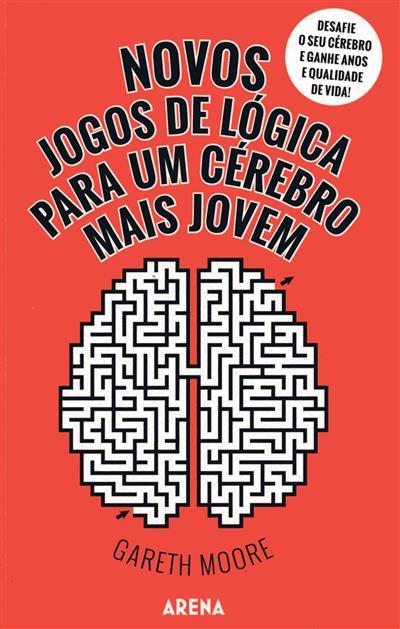 Novos jogos de lógica para um cérebro mais jovem (Gareth Moore)