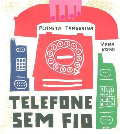 Telefone sem fio (texto e il. Yara Kono)