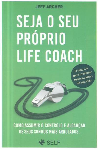 Seja o seu próprio life coach (Jeff Archer)