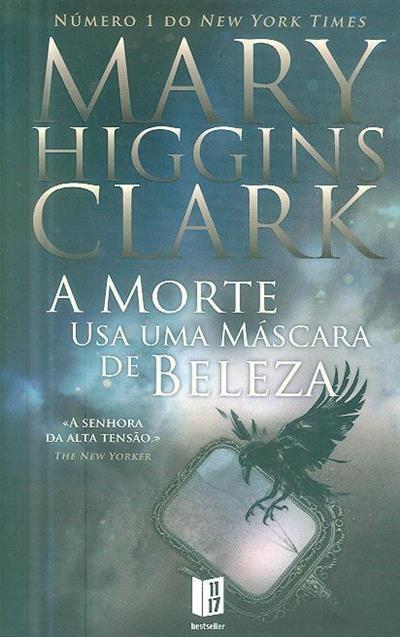A morte usa uma máscara de beleza ...e outras histórias (Mary Higgins Clark)