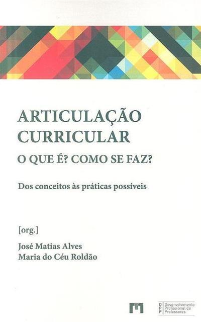 Articulação curricular (org. José Matias Alves, Maria do Céu Roldão)