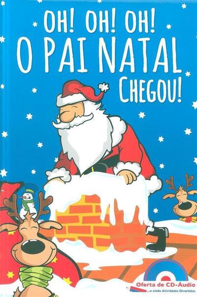 Oh! Oh! Oh! o Pai Natal chegou! (Fernando Paulo Gomes, Luís Matos)