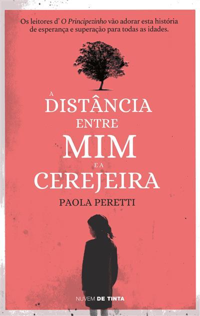 A distância entre mim e a cerejeira (Paola Peretti)