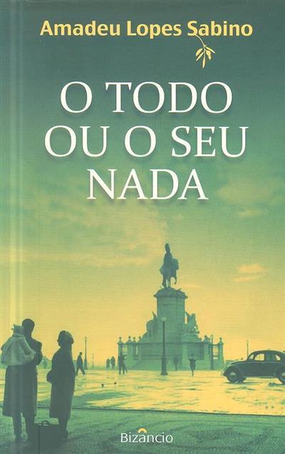 O todo ou o seu nada (Amadeu Lopes Sabino)