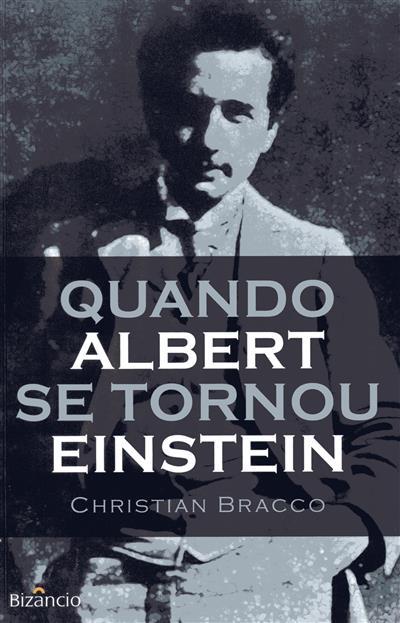 Quando Albert se tornou Einstein, 1895-1901 (Christian Bracco)
