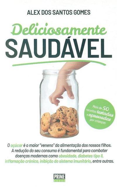 Deliciosamente saudável (Alex dos Santos Gomes)