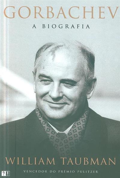 Gorbachev, a biografia (William Taubman)