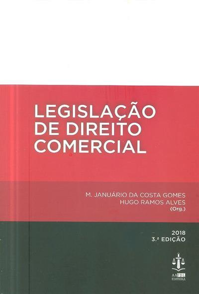 Legislação de direito comercial (org. M. Januário da Costa Gomes, Hugo Ramos Alves)