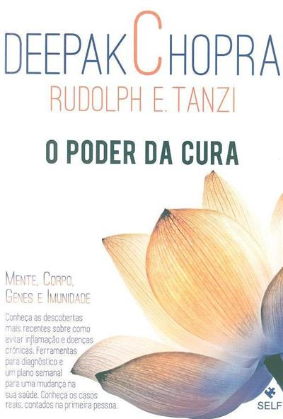 O poder da cura (Deepak Chopra, Rudolph E. Tanzi)