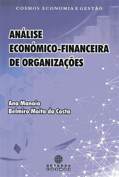 Análise económico-financeira de organizações (Ana Manaia, Belmiro Moita da Costa)