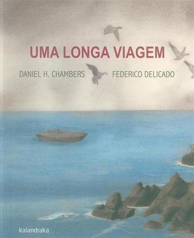Uma longa viagem (Daniel H. Chambers, Federico Delicado)