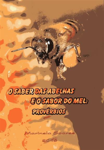 O saber das abelhas e o sabor do mel (Marinela Soares)