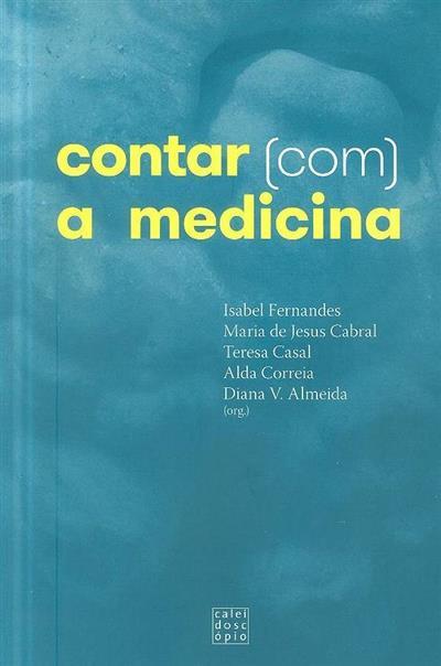 Contar (com) a medicina (org. Isabel Fernandes... [et al.])