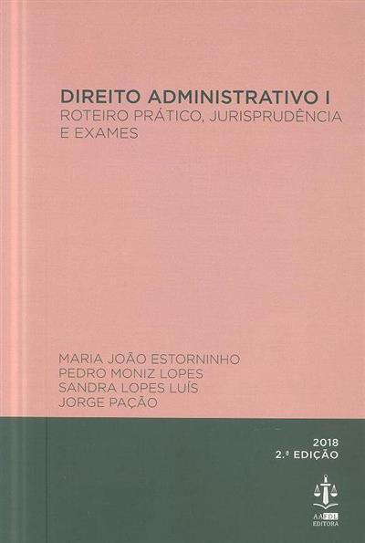 Direito administrativo I (Maria João Estorninho... [et al.])