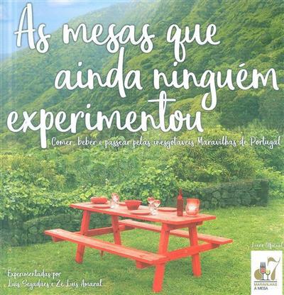 As mesas que ainda ninguém experimentou (Luiz Segadães)