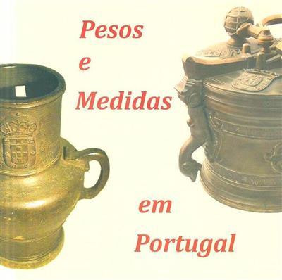 Pesos e medidas em Portugal (org. Instituto Português da Qualidade, Museu de Ciência da Universidade de Lisboa)