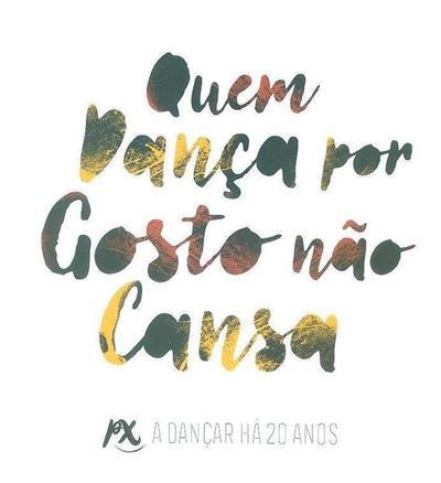 Quem dança por gosto não cansa (coord. Joana Oliveira, Marta Guerreiro)