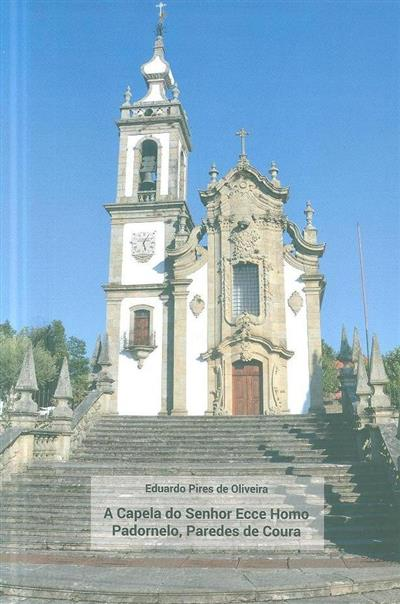 A Capela do Senhor Ecce Homo, Padornelo, Paredes de Coura (Eduardo Pires de Oliveira)