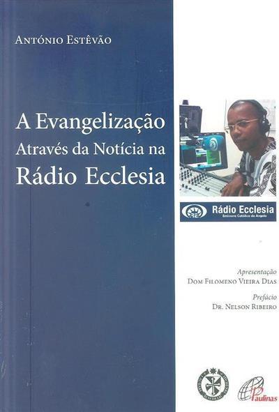 A evangelização através da notícia na Rádio Ecclesia (António Estevão)