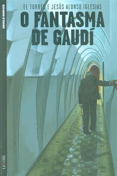 O fantasma de Gaudí (El Torres, Jesús Alonso Iglesias)
