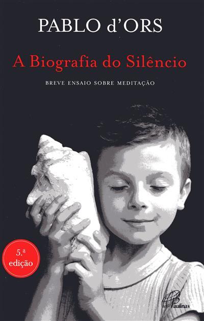 A biografia do silêncio (Pablo d'Ors)
