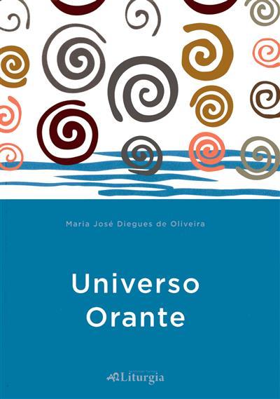 Universo orante (Maria José Diegues de Oliveira)