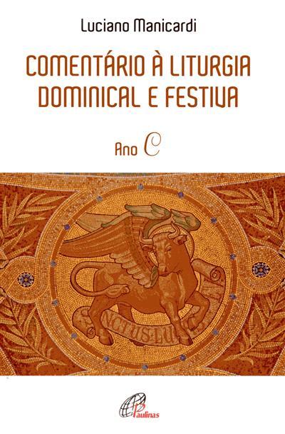 Comentário à liturgia dominical e festiva (Luciano Manicardi)