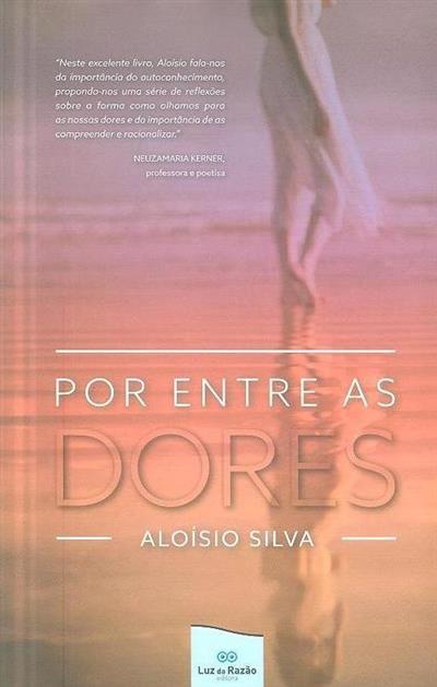 Por entre as dores (Aloísio Silva)