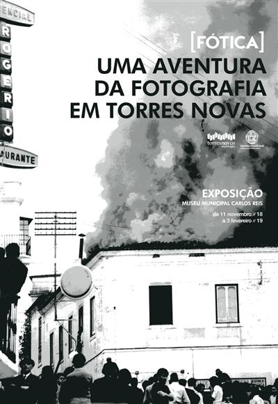 Fótica, uma aventura da fotografia em Torres Novas (textos João Carlos Lopes, Mafalda Duarte Barrela)
