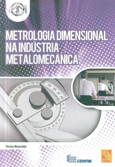 Metrologia dimensional na indústria metalomecânica (Nuno Boavida)