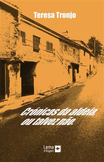 Crónicas da aldeia, ou talvez não (Teresa Tronjo)
