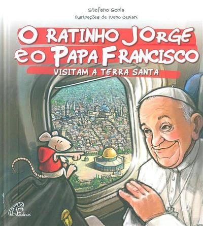 O ratinho Jorge e o Papa Francisco visitam a Terra Santa (Stefano Gorla)