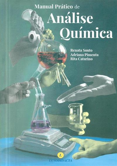 Manual prático de análise química (Renata Souto, Adriana Pimenta, Rita Catarino)