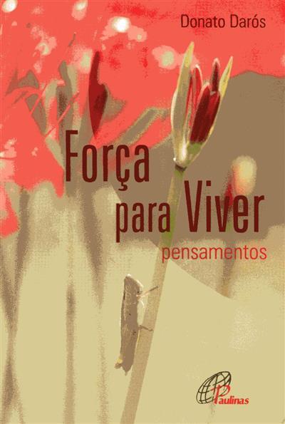 Força para viver (Donato Darós)