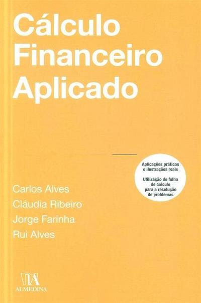 Cálculo financeiro aplicado (Rui Alves... [et al.])