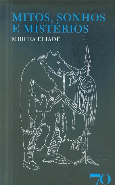 Mitos, sonhos e mistérios (Mircea Eliade)