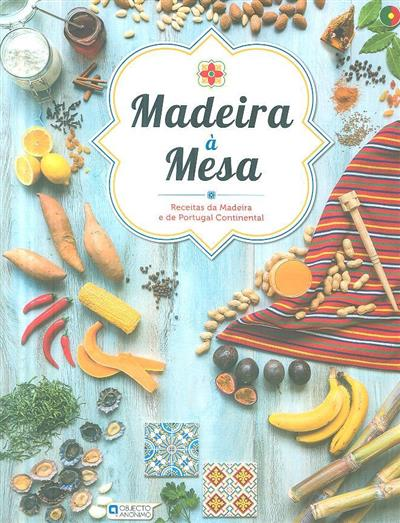 Madeira à mesa (texto e fot. Pedro Rodrigues)