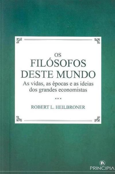 Os filósofos deste mundo (Robert L. Heilbroner)