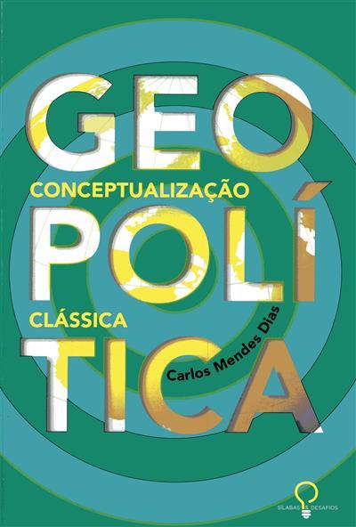 Geopolítica (Carlos Manuel Mendes Dias)
