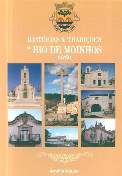 Histórias & tradições de Rio de Moinhos, Sátão (Amélia Aguiar)