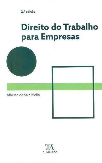 Direito do trabalho para empresas (Alberto de Sá e Mello)