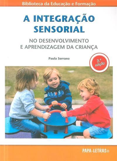 Integração sensorial no desenvolvimento e aprendizagem da criança (Paula Serrano)