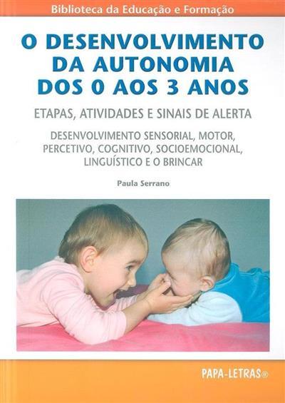 O desenvolvimento da autonomia dos 0 aos 3 anos (Paula Serrano)