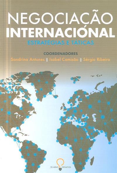 Negociação internacional (coord. Sandrina Antunes, Isabel Camisão, Sérgio Ribeiro)