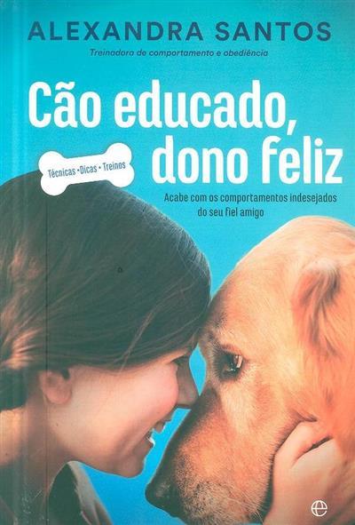 Cão educado, dono feliz (Alexandra Santos)