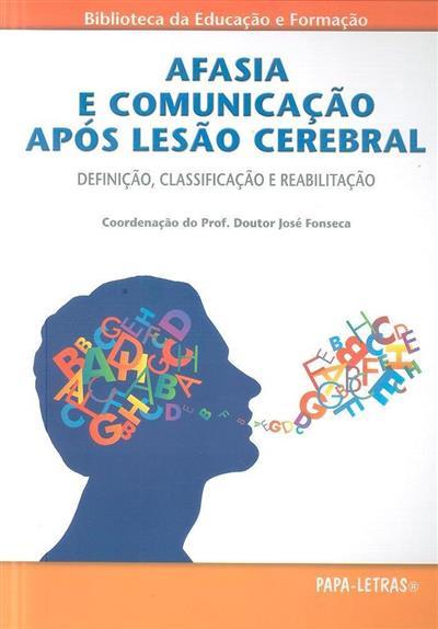 Afasia e comunicação após lesão cerebral (coord. José Fonseca)